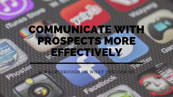 communicate with prospects more effectively