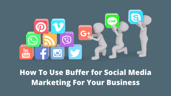 How to use buffer for social media marketing
